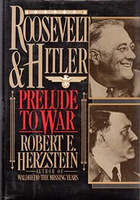 Roosevelt and Hitler: Prelude to War