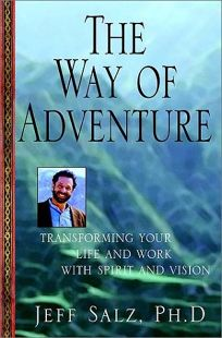 The Way of Adventure: The Six Steps to the Top in Business and Life: Transforming Your Life and Work with Spirit and Vision