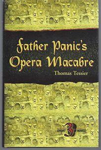 Father Panics Opera Macabre