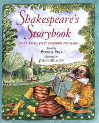 Shakespeares Storybook: Folk Tales That Inspired the Bard