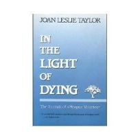 In the Light of Dying: The Journals of a Hospice Volunteer