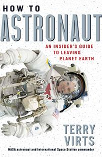 How to Astronaut: An Insider's Guide to Leaving Earth