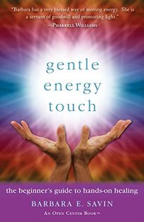 Gentle Energy Touch: The Beginner's Guide to Hands-on Healing