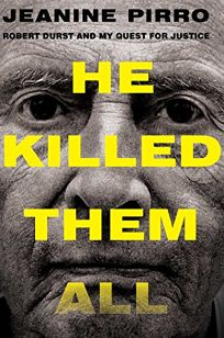 He Killed Them: Robert Durst and My Quest for Justice