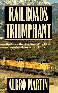 Railroads Triumphant: The Growth