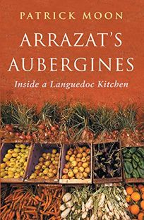 Arrazats Aubergines: Inside a Languedoc Kitchen