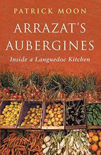 Arrazats Aubergines: Inside a Languedoc Kitchen
