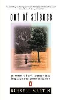 Out of Silence: An Autistic Boys Journey Into Language and Communication