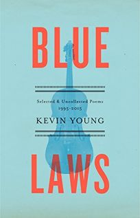 Blue Laws: Selected & Uncollected Poems 1995–2015