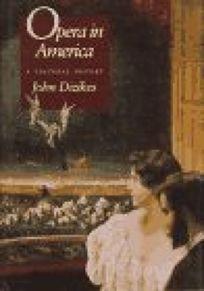 Opera in America: A Cultural History