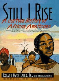 Still I Rise: A Cartoon History of African Americans
