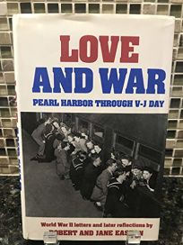 Love and War: Pearl Harbor Through V-J Day