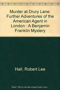Murder at Drury Lane: Further Adventures of the American Agent in London