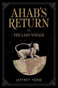 Ahab's Return: Or