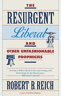 The Resurgent Liberal: And Other Unfashionable Prophecies