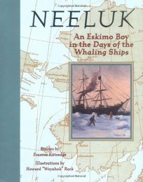Neeluk: An Eskimo Boy in the Days of the Whaling S