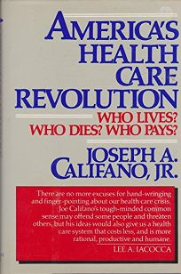Americas Health Care Revolution: Who Lives