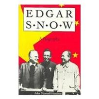 Edgar Snow: A Biography