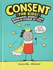 Consent for Kids!: Boundaries