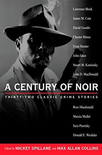 A Century of Noir: Thirty-Two Classic Crime Stories