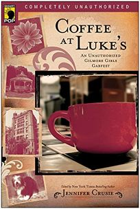Coffee at Lukes: An Unauthorized Gilmore Girls Gabfest