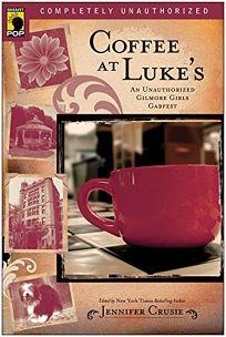Coffee at Lukes: An Unauthorized Gilmore Girls Gabfest