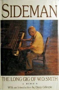 Sideman: The Long Gig of W.O. Smith: A Memoir