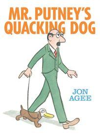 Mr. Putneys Quacking Dog