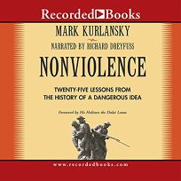 Nonviolence: 25 Lessons from the History of a Dangerous Idea