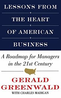Lessons from the Heart of American Business: A Roadmap for Mgrs in the 21st Century