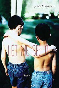 Let Me See It: Stories