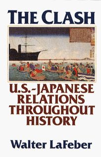 The Clash: A History of U.S.--Japan Relations