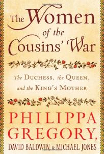 The Women of the Cousins War: The Duchess