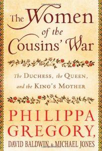 The Women of the Cousins War: The Duchess