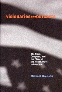 Visionaries and Outcasts: The NEA