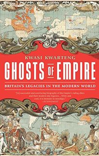 Ghosts of Empire: Britain's Legacy in the Modern World