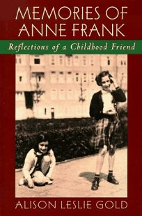 Memories of Anne Frank: Reflections of a Childhood Friend