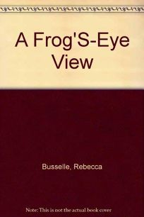 A Frogs-Eye View
