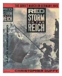 Red Storm on the Reich: The Soviet March on Germany