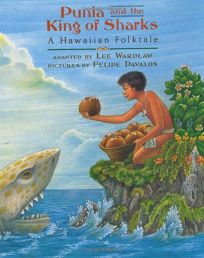Punia and the King of Sharks: A Hawaiian Folktale