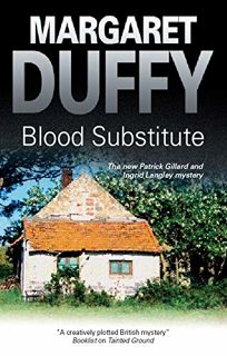Blood Substitute: A Patrick Gillard and Ingrid Langley Mystery