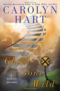 Ghost Gone Wild: A Bailey Ruth Ghost Novel