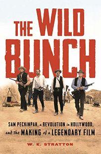 The Wild Bunch: Sam Peckinpah