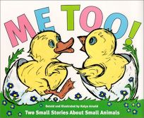 Me Too!: Two Small Stories about Small Animals