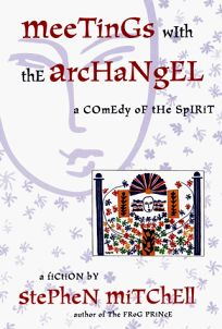 Meetings with the Archangel: A Comedy of the Spirit