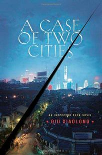 A Case of Two Cities: An Inspector Chen Novel