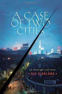 A Case of Two Cities: An Inspector Chen Novel