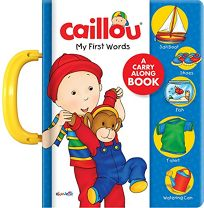 Caillou: My First Words: A Carry Along Book