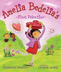 Amelia Bedelias First Valentine