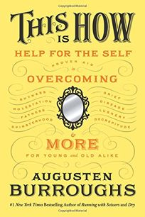 This Is How: Help for the Self: Proven Aid in Overcoming Shyness